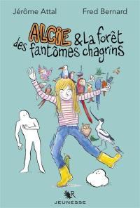 Alcie & la forêt des fantômes chagrins