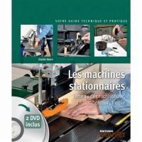 Les machines stationnaires. Volume 1, Dégauchisseuse, raboteuse, toupie
