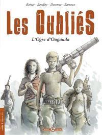Les oubliés. Volume 1, L'ogre d'Ouganda