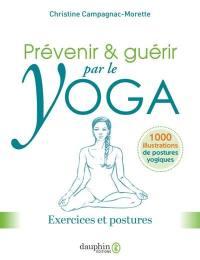 Prévenir & guérir par le yoga