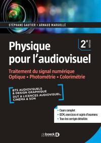 Physique pour l'audiovisuel, Traitement du signal numérique, optique, photométrie, colorimétrie