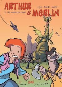 Arthur et Merlin. Volume 2, Les armées du passé