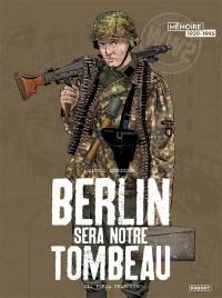 Berlin sera notre tombeau. Volume 2, Furia francese