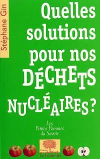 Quelles solutions pour nos déchets nucléaires ?