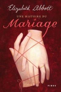 Une histoire du mariage
