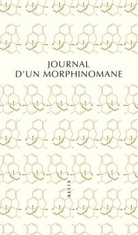 Journal d'un morphinomane : 1880-1894