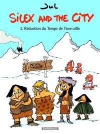 Silex and the city. Volume 2, Réduction du temps de trouvaille