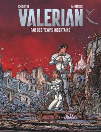 Valérian. Volume 18, Par des temps incertains