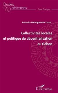 Collectivités locales et politique de décentralisation au Gabon