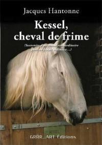 Kessel, cheval de frime