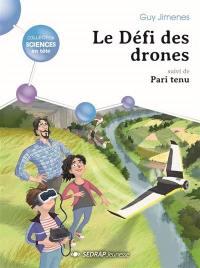 Le défi des drones; Suivi de Pari tenu !
