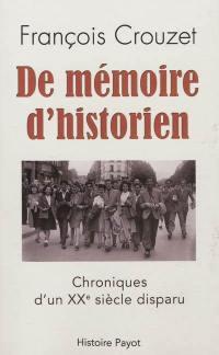 De mémoire d'historien : chroniques d'un XXe siècle disparu