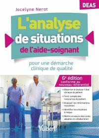 L'analyse de situations de l'aide-soignant : pour une démarche clinique de qualité : DEAS
