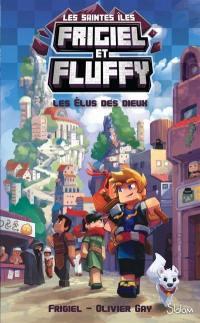 Frigiel et Fluffy. Volume 1, Les élus des dieux