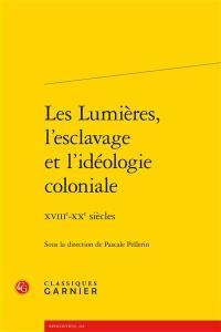 Les Lumières, l'esclavage et l'idéologie coloniale