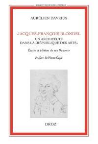 Jacques-François Blondel, un architecte dans la République des Arts