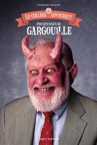 Le collège Lovecraft. Volume 1, Professeur Gargouille