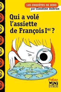 Les enquêtes de Nino, Qui a volé l'assiette de François Ier ?