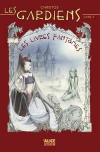 Les gardiens. Volume 3, Les livres fantômes