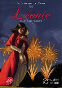Les demoiselles de l'Empire. Volume 3, Léonie et le complot impérial