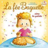 La fée Baguette. Volume 11, La fée Baguette aime la galette