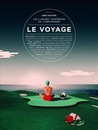Cahiers européens de l'imaginaire (Les). n° 9, Le voyage