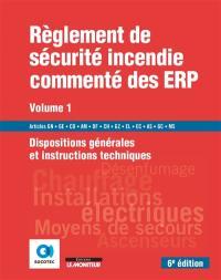 Règlement de sécurité incendie commenté des ERP. Volume 1, Dispositions générales et instructions techniques
