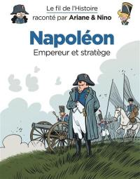 Le fil de l'histoire raconté par Ariane & Nino, Napoléon