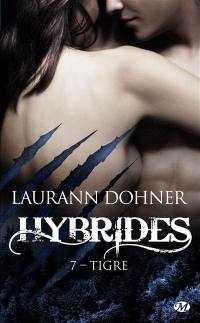 Hybrides. Volume 7, Tigre