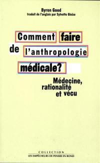 Comment faire de l'anthropologie médicale ?