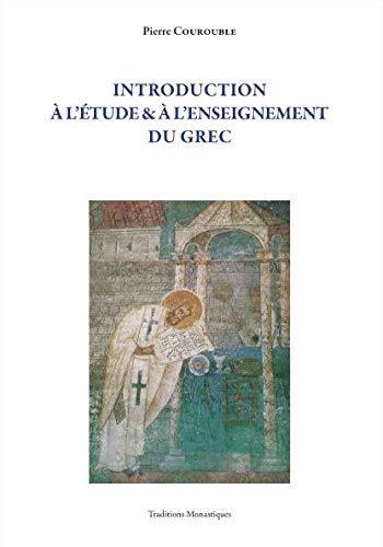 Introduction à l'étude & à l'enseignement du grec