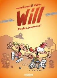 Will. Volume 1, Roulez, jeunesse !