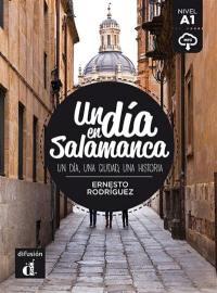 Un dia en Salamanca : un dia, une ciudad, una historia : nivel A1