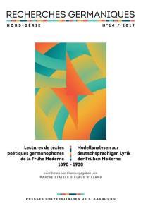 Recherches germaniques, hors série. n° 14, Lectures de textes poétiques germanophones de la Frühe Moderne
