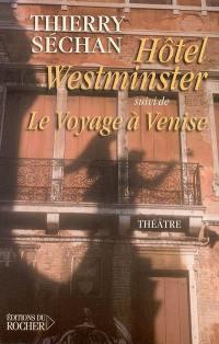 Hôtel Westminster; Suivi de Le voyage à Venise