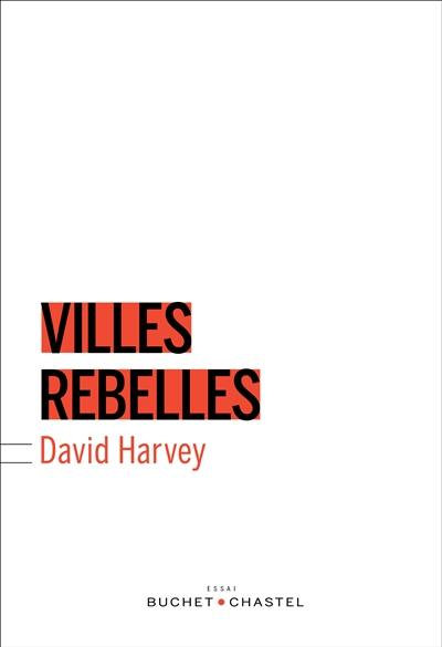 Villes rebelles : du droit à la ville à la révolution urbaine