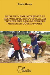 Crise de l'employabilité et responsabilité sociétale des entreprises dans le secteur minier en Côte d'Ivoire