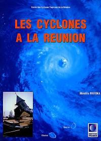 Les cyclones à La Réunion