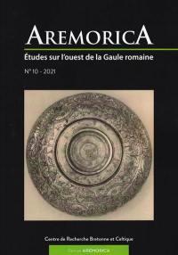 Aremorica : études sur l'ouest de la Gaule romaine. n° 10,