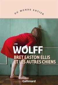 Breat Easton Ellis et les autres chiens