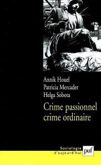 Crime passionnel, crime ordinaire