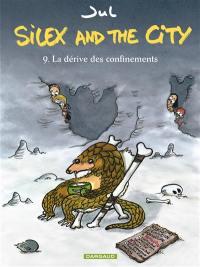 Silex and the city. Volume 9, La dérive des confinements