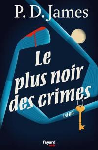 Le plus noir des crimes; Un petit boulot à côté : une nouvelle et un essai inédits