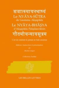 Le Nyaya-sutra de Gautama Aksapada, le Nyaya-bhasya d'Aksapada Paksilasvamin