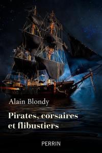 Corsaires, pirates et flibustiers