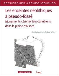 Les enceintes néolithiques à pseudo-fossé