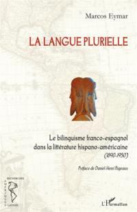 Le bilinguisme franco-espagnol dans la littérature hispano-américaine (1890-1950)