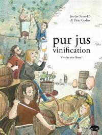 Pur jus. Volume 3, Vinification nature