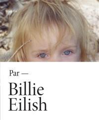 Billie Eilish par Billie Eilish