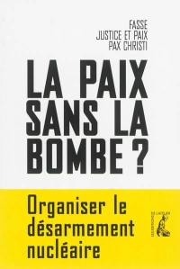 La paix sans la bombe ?